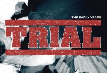 Trial - The Early Years